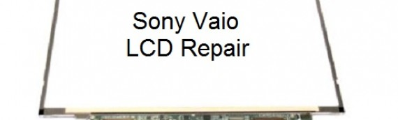 LCD Repairs for Sony Vaio Laptop Computers